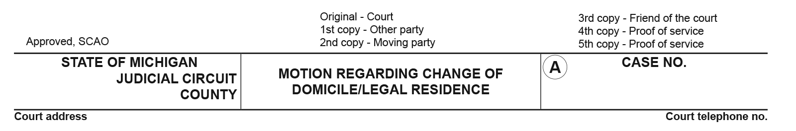 Legal form used to change your legal domicile or residence in the State of Michigan