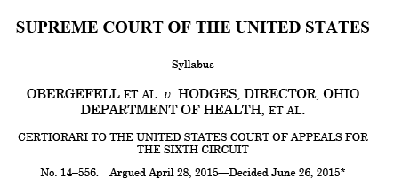 Syllabus for the U.S. Supreme Court Case Obergefell v. Hodges legalizing same-sex marriage